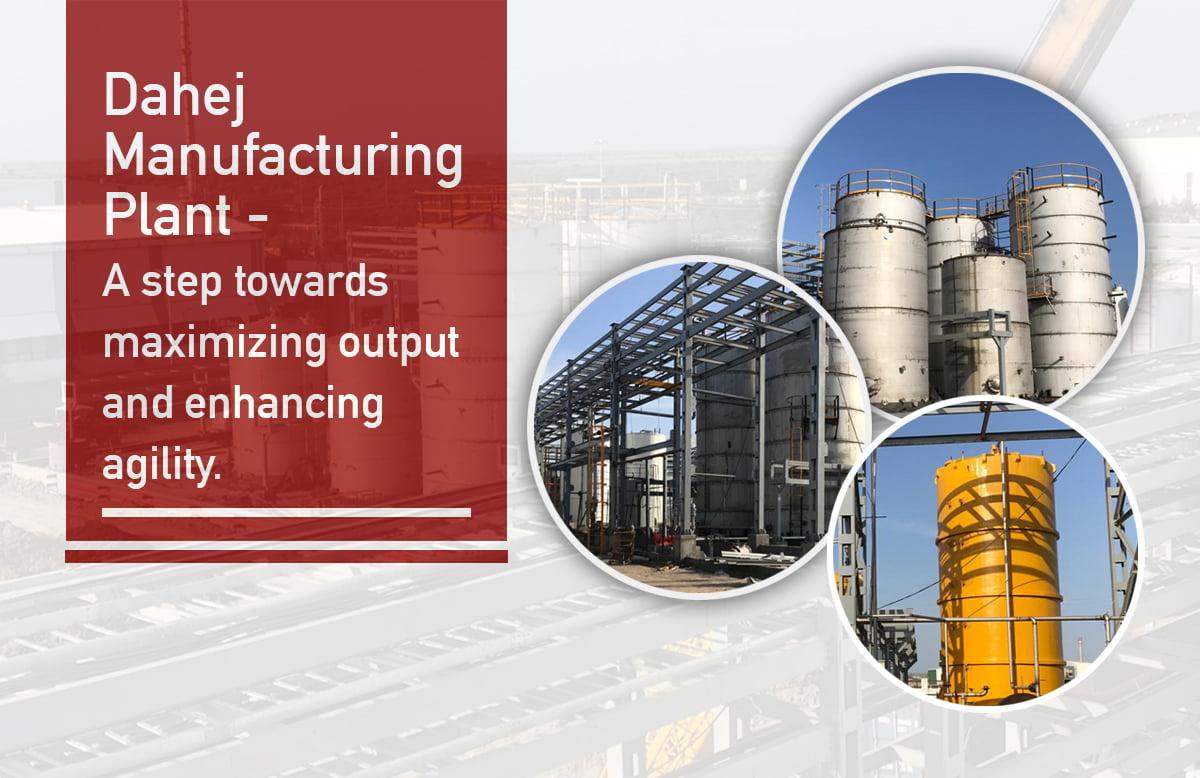 Make in India – Dahej Factory